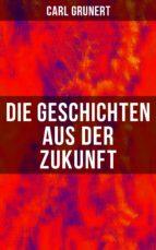 Die Geschichten aus der Zukunft (ebook)