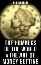 The Humbugs of the World & The Art of Money Getting (ebook)