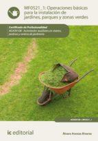 Operaciones básicas para la instalación de jardines, parques y zonas verdes. AGAO0108 (ebook)