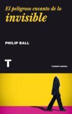 El peligroso encanto de lo invisible (ebook)