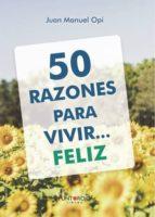 50 razones para vivir... feliz (ebook)