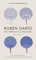 Rubén Darío, del símbolo a la realidad (Edición conmemorativa de la RAE y la ASALE) (ebook)