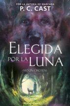 Elegida por la luna (ebook)