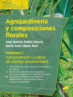 Agrojardinería y composiciones florales (ebook)
