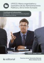 Marco organizativo y normativo de las Administraciones Públicas y de la Unión Europea. ADGG0308 (ebook)
