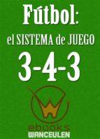FÚTBOL EL SISTEMA DE JUEGO 3-4-3