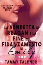 La vendetta di Reagan e la fine del fidanzamento di Emily (ebook)