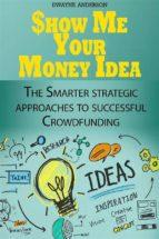 Show Me Your Money Idea  (ebook)