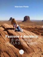 Passione e desiderio di una biologa  all'UCLA di Los Angeles  (ebook)
