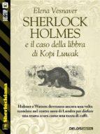 Sherlock Holmes e il caso della libbra di Kopi Luwak (ebook)
