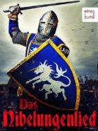Das Nibelungenlied. Und: Die Nibelungen als Erzählung  - das größte Heldenepos aus dem Mittelalter der Germanen [Illustrierte Ausgabe] (ebook)