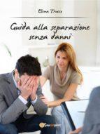 Guida alla separazione senza danni (ebook)