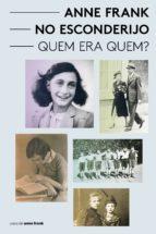 Anne Frank no esconderijo - Quem era Quem? (ebook)