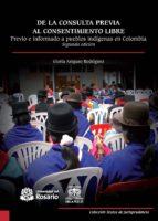 De la consulta previa al consentimiento libre, previo e informado a pueblos indígenas en Colombia (ebook)