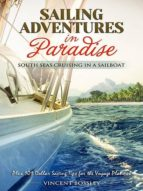 SAILING ADVENTURES IN PARADISE