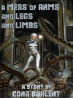 A Mess of Arms and Legs and Limbs (ebook)