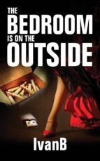 The Bedroom is on the Outside (ebook)