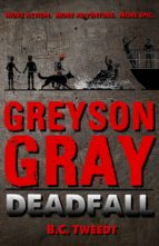 Greyson Gray: Deadfall (ebook)