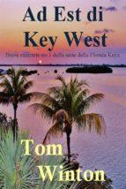 Ad Est Di Key West (ebook)