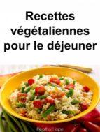 Recettes Végétaliennes Pour Le Déjeuner (ebook)