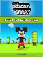 Disney Crossy Road Guia Não Oficial Do Jogo (ebook)