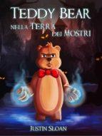 Teddy Bear Nella Terra Dei Mostri (ebook)