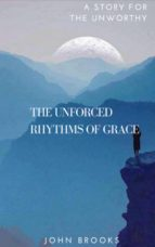 The Unforced Rhythms Of Grace (ebook)