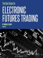 THE BEST BOOK ON ELECTRONIC FUTURES TRADING (EFT TRADING)