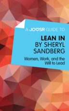A Joosr Guide to... Lean In by Sheryl Sandberg (ebook)