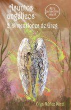 ASUNTOS ANGÉLICOS 2. DIMENSIONES DE GREG.