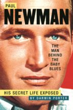 Paul Newman, The Man Behind the Baby Blues (ebook)