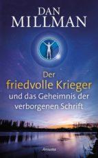 Der friedvolle Krieger und das Geheimnis der verborgenen Schrift (ebook)