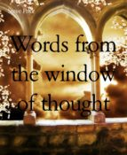 WORDS FROM THE WINDOW OF THOUGHT