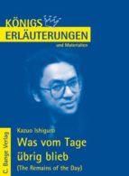 Was vom Tage übrig blieb - The Remains of the Day von Kazuo Ishiguro. Textanalyse und Interpretation. (ebook)