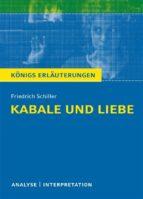 Kabale und Liebe von Friedrich Schiller. Textanalyse und Interpretation mit ausführlicher Inhaltsangabe und Abituraufgaben mit Lösungen (ebook)