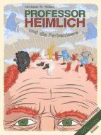 PROFESSOR HEIMLICH UND DIE FARBENLEERE