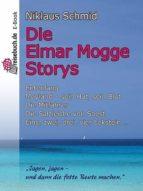 DIE ELMAR MOGGE STORYS