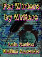 FOR WRITERS BY WRITERS