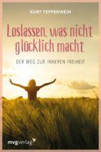 Loslassen, was nicht glücklich macht (ebook)