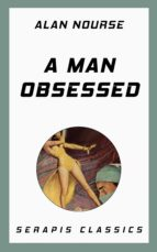 A MAN OBSESSED