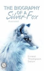 The Biography of a Silver-Fox (ebook)