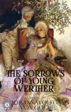 THE SORROWS OF YOUNG WERTHER (ILLUSTRATED)