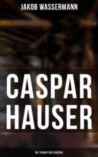 CASPAR HAUSER: DIE TRÄGHEIT DES HERZENS