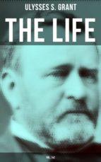 The Life of Ulysses Grant (Vol. 1&2) (ebook)