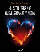 HOUSTON, TENEMOS NUEVE SEMANAS Y MEDIA