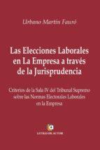 Las Elecciones Laborales en la Empresa a través de la Jurisprudencia.