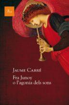 Fra Junoy o l'agonia dels sons (ebook)