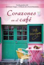 Corazones en el café (Premio Vergara - El Rincón de la Novela Romántica 2017) (ebook)