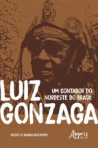 LUIZ GONZAGA: UM CONTADOR DO NORDESTE DO BRASIL