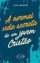 A normal vida secreta de um jovem cristão (ebook)